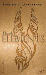 Dark Elements Glühende Gefühle - Jennifer L. Armentrout
