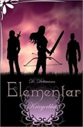 Elementar 3 Kriegerblut - Diana Dettmann
