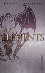 Dark Elements Bittersüße Tränen - Jennifer L. Armentrout