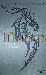 Dark Elements 3 Sehnsuchtsvolle Berührung - Jennifer L. Armentrout