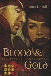 Elemente der Schattenwelt 1 Blood & Gold - Laura Kneidl