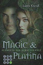 Elemente der Schattenwelt 3 Magic & Platina - Laura Kneidl