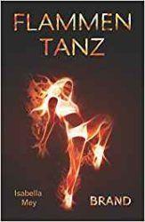 Flammentanz 4 Brand - Isabella Mey