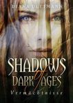 Shadows of Dark Ages 1 - Vermächtnisse