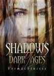 Shadows of Dark Ages 1 - Vermächtnisse - (311 Seiten)