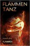 Flammentanz 2 Flammen - Isabella Mey