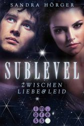 Sublevel 1 Zwischen Liebe & Leid - Sandra Hörger