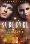 Sublevel 3 - Zwischen Ehre & Exil - Sandra Hörger