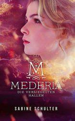 Mederia 3 Die versiegelten Hallen - Sabine Schulter