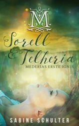 Sorell & Telheria Meridias erste Ignis - Sabine Schulter