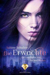 Die Geschichte von Sin und Miriam Die Erwachte - Sabine Schulter