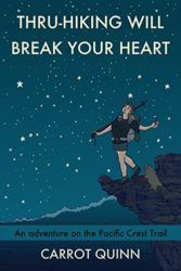 Thru-Hiking Will Break Your Heart - Carrot Quinn