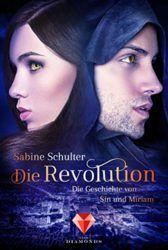 Die Geschichte von Sin und Miriam 3 Die Revolution - Sabine Schulter