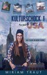 Kulturschock! Au-pair USA - Miriam Traut