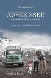 Ausreisser Abenteuer Panamericana: In zwei Jahren von Alaska nach Feuerland - Michaela Schmitt