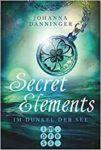 Secret Elements - Im Dunkel der See - Johanna Danninger
