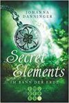 Secret Elements 2 Im Bann der Erde - Johanna Danninger