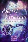 Secret Elements 3 Im Auge des Orkans - Johanna Danninger
