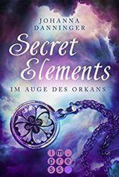 Secret Elements 3 Im Auge des Orkans - Johanna Danninger