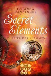 Secret Elements 4 Im Spiel der Flammen - Johanna Danninger