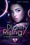 Dignity Rising Schwarze Prophezeiung - Hedy Loewe