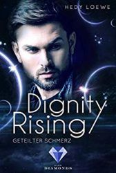 Dignity Rising Geteilter Schmerz - Hedy Loewe