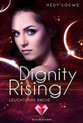 Dignity Rising Leuchtende Rache - Hedy Loewe