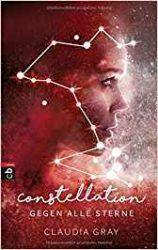Constellation Gegen alle Sterne - Claudia Gray