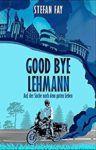 Good Bye Lehmann Auf der Suche nach dem guten Leben - Stefan Fay