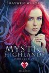 Mystic Highlands 1: Druidenblut - Raywen White