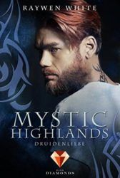 Mystic Highlands 2: Druidenliebe - Raywen White