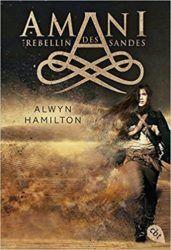 Amani Rebellin des Sandes . Alwyn Hamilton