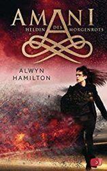 Amani Rebellin des Morgenrots - Alwyn Hamilton