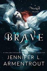 Wicked Eine Liebe zwischen Licht und Dunkelheit 3 Brave - Jennifer Armentrout