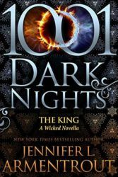 1001 Dark Nights The King A Wicked Novella - Jennifer Armentrout