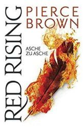 Red Rising 4 Asche zu Asche - Pierce Brown