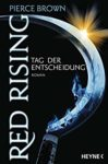 Red Rising 3 Der Tag der Entscheidung - Pierce Brown