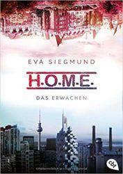 H.O.M.E. Das Erwachen - Eva Siegmund
