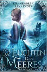 Naliri Saga 2 Wie das Leuchten des Meeres - Kira Gembri und Lena König