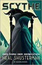 Scythe Zorn der Gerechten - Neal Shusterman