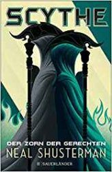 Scythe Der Zorn der Gerechten - Neal Shusterman