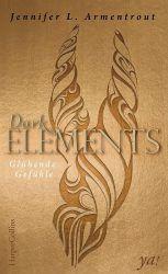 Dark Elements Glühende Gefühle - Jennifer Armentrout