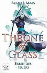 Throne of Glass Erbin des Feuers - Sarah J. Maas