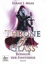 Throne of Glass Königin der Finsternis - Sarah J. Maas