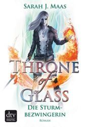 Throne of Glass Die Sturmbezwingerin - Sarah J. Maas