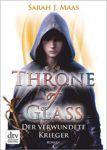 Throne of Glass Die Erwählte Der verwundete Krieger - Sarah J. Maas