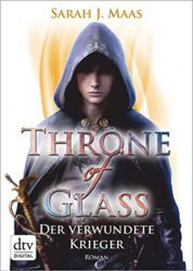 Throne of Glass Der verwundete Krieger - Sarah J. Maas