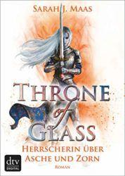 Throne of Glass Herrscherin über Asche und Zorn - Sarah J. Maas