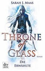 Throne of Glass Die Erwählte - Sarah J. Maas