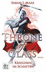 Throne of Glass Kriegerin im Schatten - Sarah J. Maas
